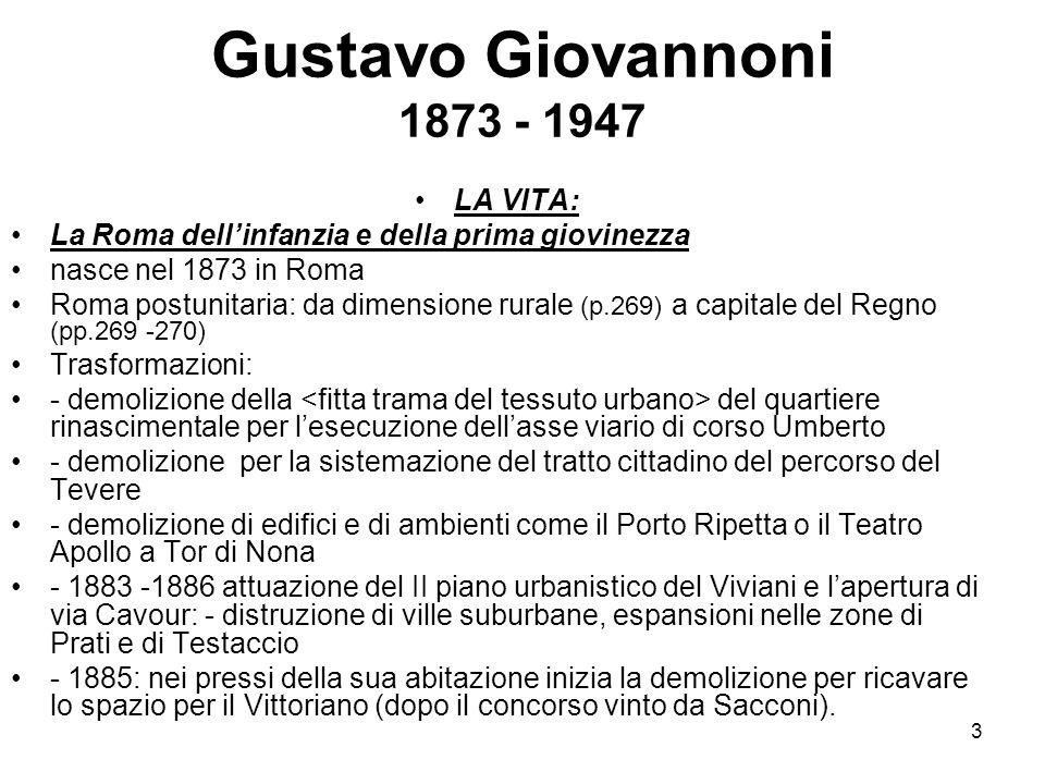 3 Gustavo Giovannoni 1873 - 1947 LA VITA: La Roma dell'infanzia e della prima giovinezza nasce nel 1873 in Roma Roma postunitaria: da dimensione rural
