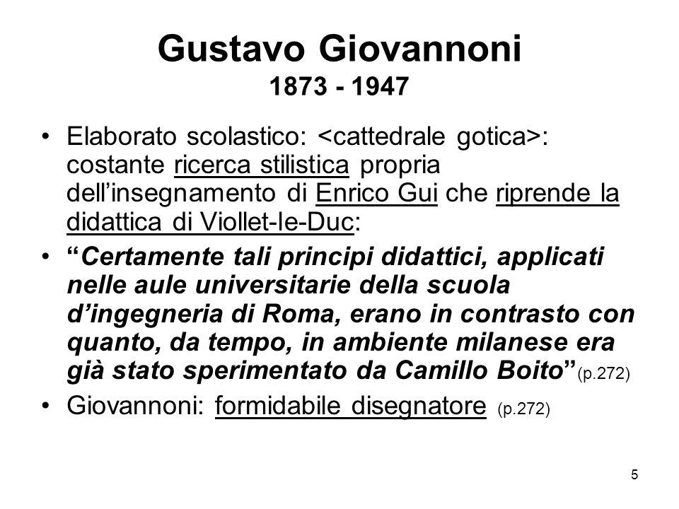 5 Gustavo Giovannoni 1873 - 1947 Elaborato scolastico: : costante ricerca stilistica propria dell'insegnamento di Enrico Gui che riprende la didattica