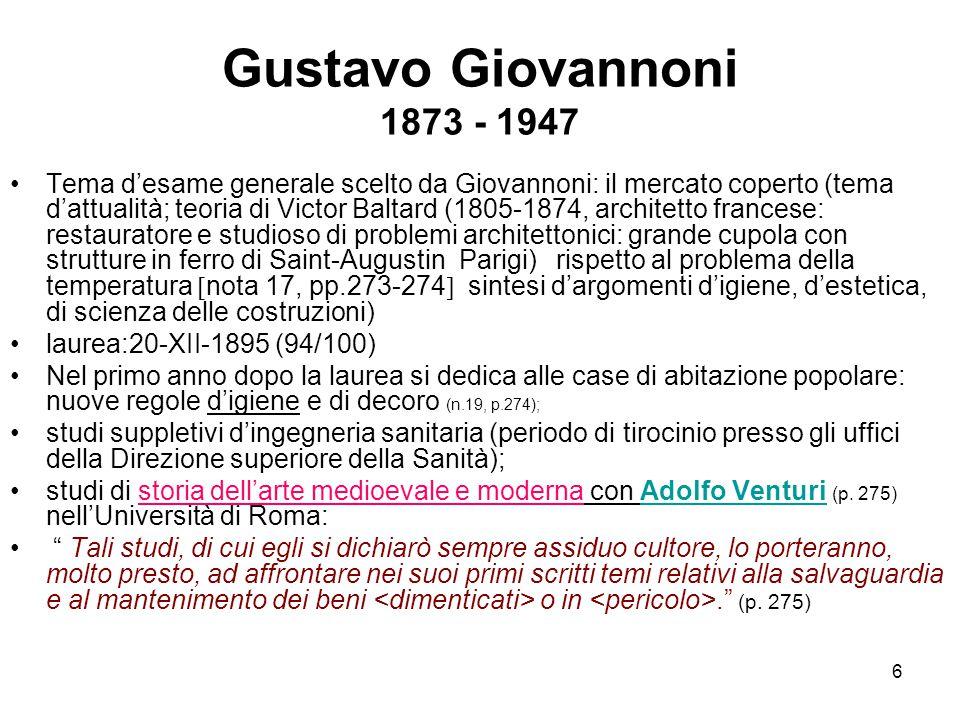 6 Gustavo Giovannoni 1873 - 1947 Tema d'esame generale scelto da Giovannoni: il mercato coperto (tema d'attualità; teoria di Victor Baltard (1805-1874