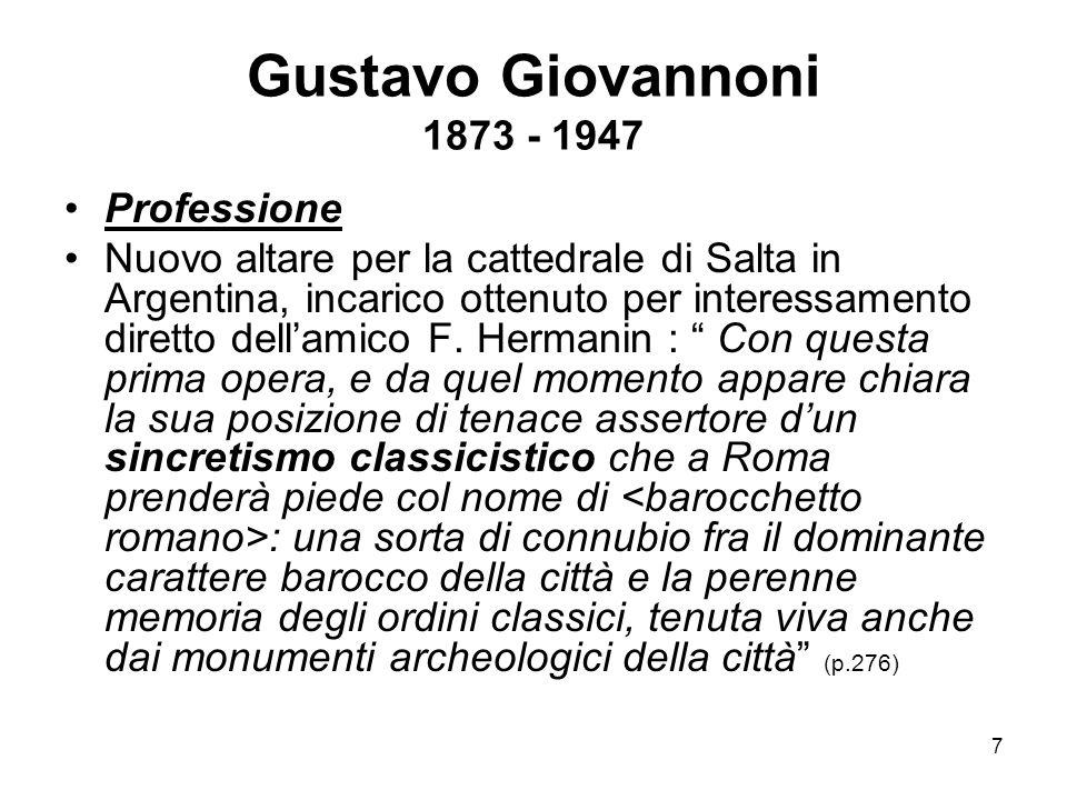 7 Gustavo Giovannoni 1873 - 1947 Professione Nuovo altare per la cattedrale di Salta in Argentina, incarico ottenuto per interessamento diretto dell'a