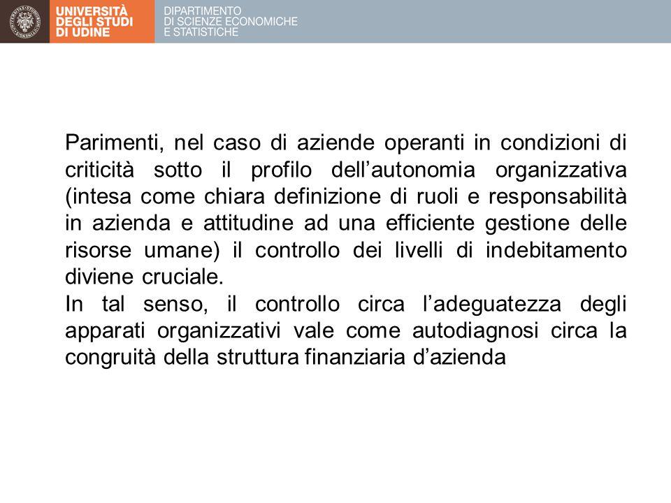 Parimenti, nel caso di aziende operanti in condizioni di criticità sotto il profilo dell'autonomia organizzativa (intesa come chiara definizione di ru