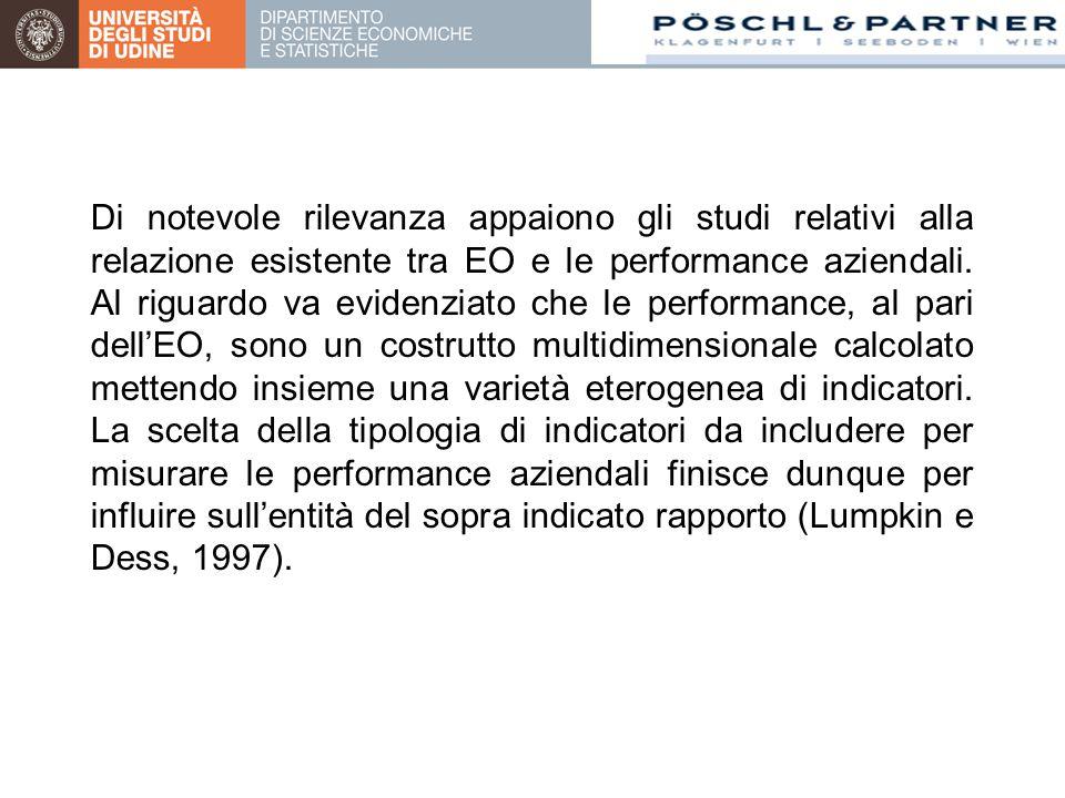 Di notevole rilevanza appaiono gli studi relativi alla relazione esistente tra EO e le performance aziendali. Al riguardo va evidenziato che le perfor