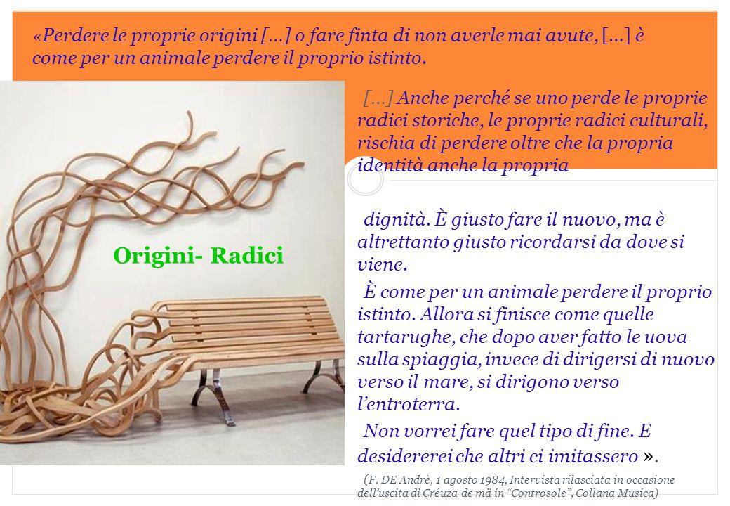 Marilena DELLAVALLE - Università di Torino-2014 […] Anche perché se uno perde le proprie radici storiche, le proprie radici culturali, rischia di perd