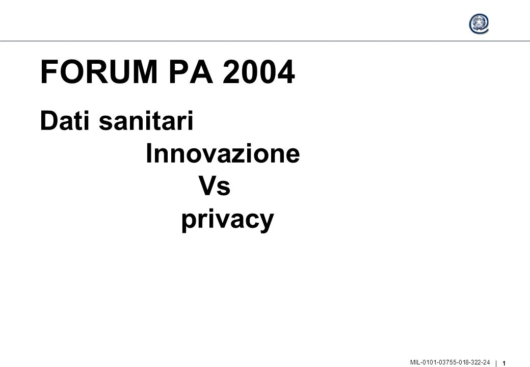 1 MIL-0101-03755-018-322-24 FORUM PA 2004 Dati sanitari Innovazione Vs privacy
