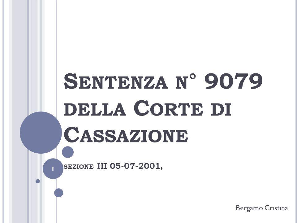 S ENTENZA N ° 9079 DELLA C ORTE DI C ASSAZIONE SEZIONE III 05-07-2001, Bergamo Cristina 1