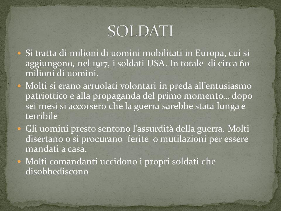 Si tratta di milioni di uomini mobilitati in Europa, cui si aggiungono, nel 1917, i soldati USA.