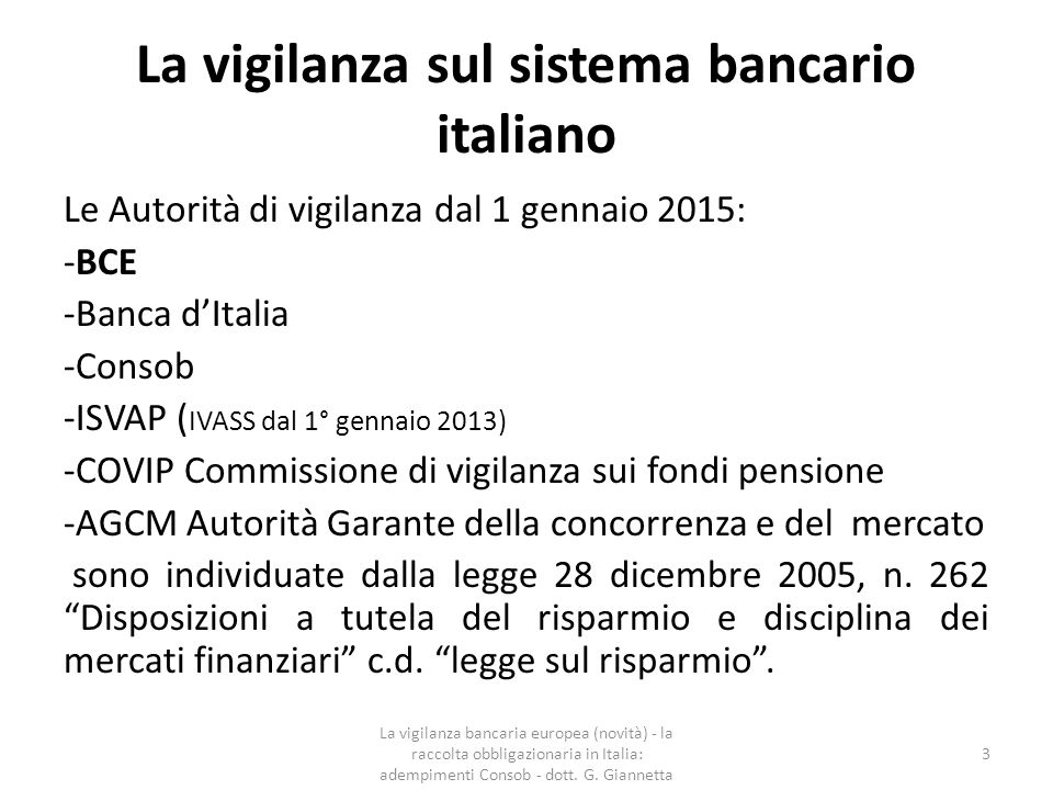 La vigilanza sul sistema bancario italiano  dal 4 novembre 2014 la BCE esercita la vigilanza diretta su 120 gruppi bancari significativi, che rappresentano l'82% (in termini di attivi) del settore bancario dell'area dell'euro, in stretta collaborazione con le autorità di vigilanza nazionali.