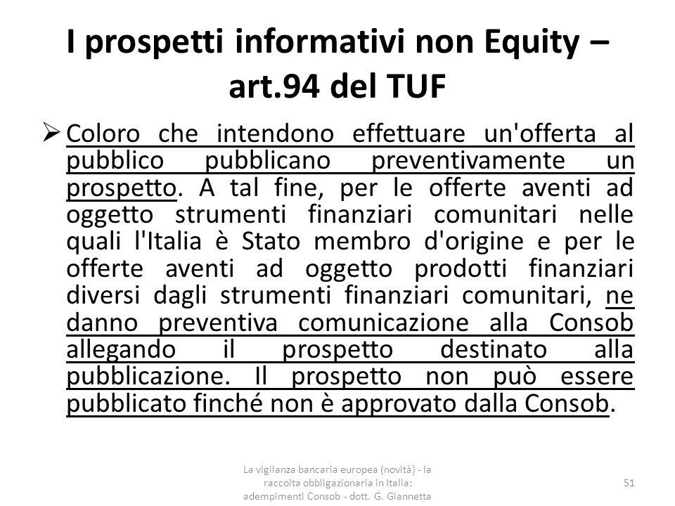 I prospetti informativi non Equity – casi di inapplicabilità ed esenzioni dell'approvazione da parte della Consob  L'art.