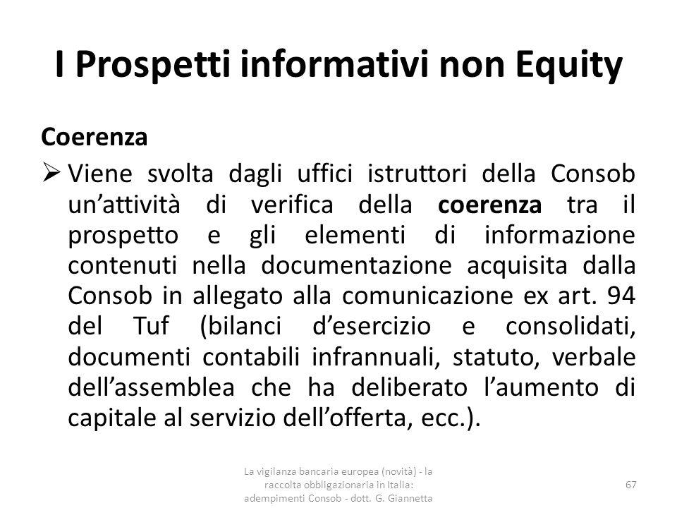 I Prospetti informativi non Equity  Al fine di assicurare l efficienza del procedimento di approvazione del prospetto avente ad oggetto titoli di debito bancari, la Consob stipula accordi di collaborazione con la Banca d Italia (TUF art.