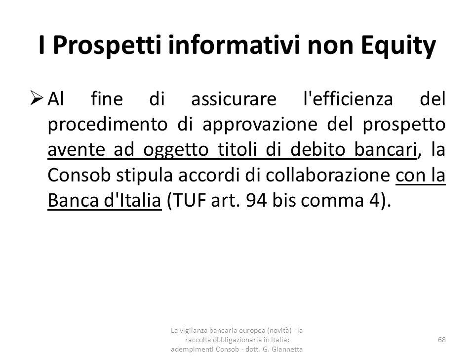 I Prospetti informativi non Equity I termini per l'esercizio del controllo  Nel caso in cui l'autorità competente ritenga necessario richiedere informazioni supplementari, a norma dell'art.