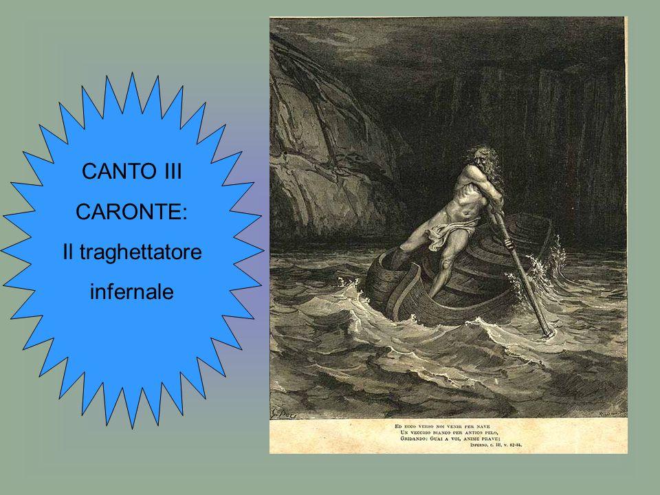 CANTO III CARONTE: Il traghettatore infernale