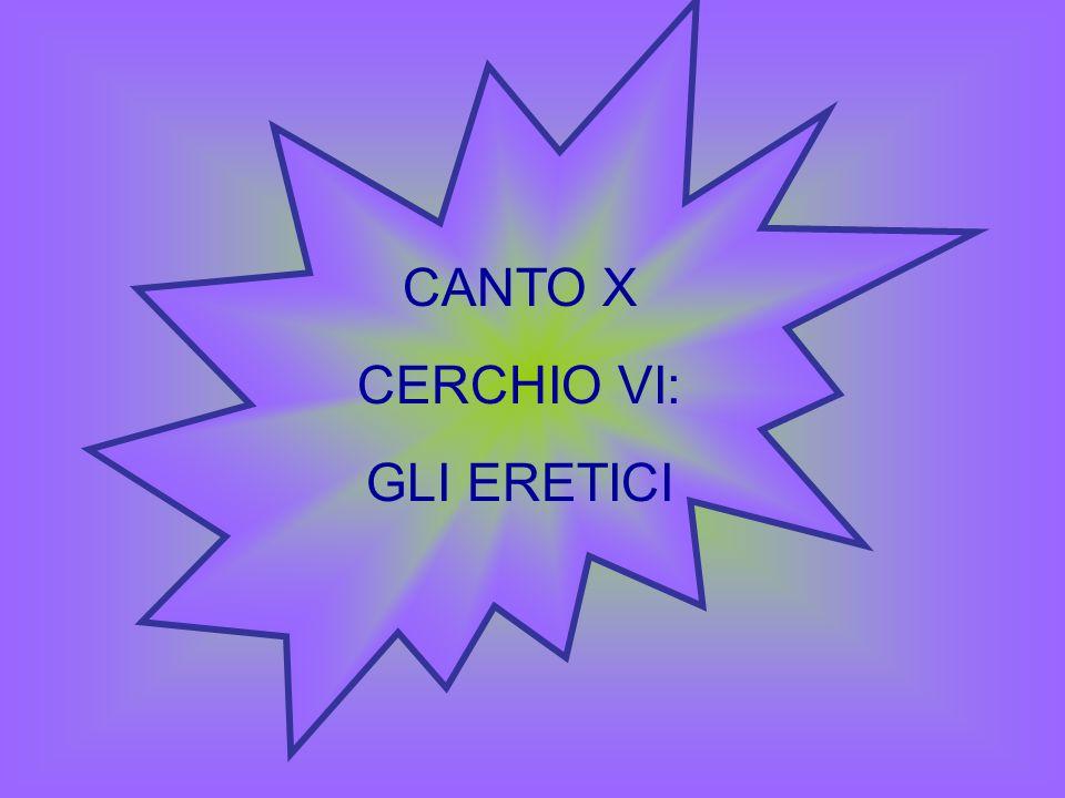 CANTO X CERCHIO VI: GLI ERETICI