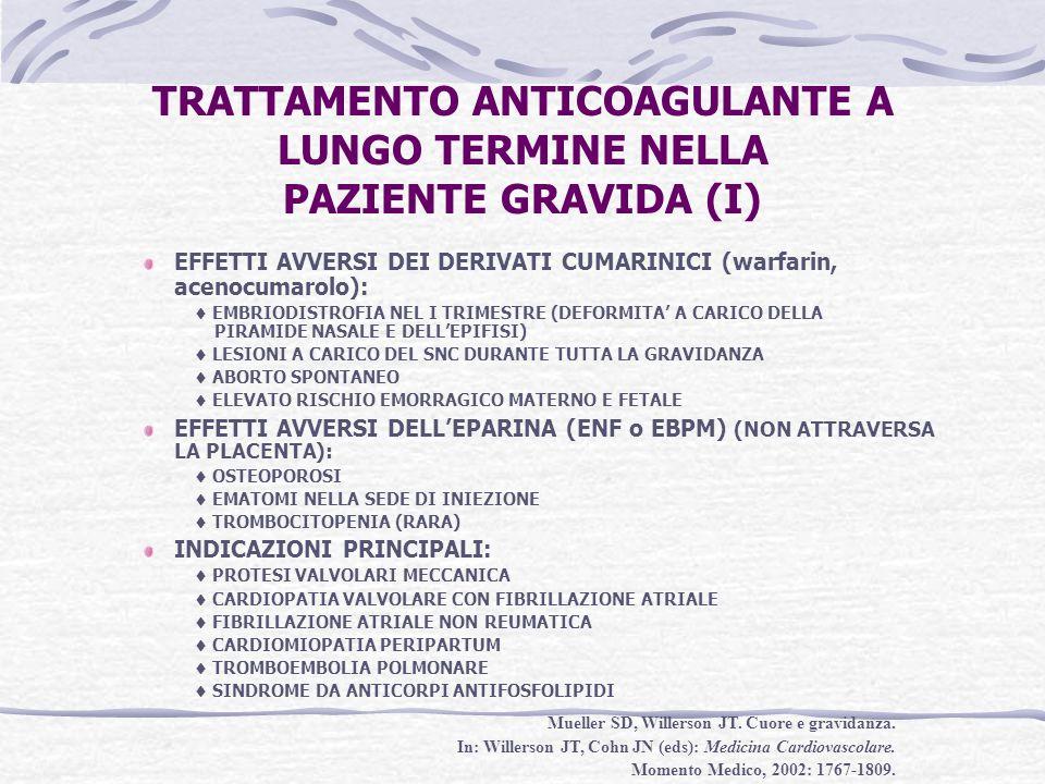 TRATTAMENTO ANTICOAGULANTE A LUNGO TERMINE NELLA PAZIENTE GRAVIDA (I) EFFETTI AVVERSI DEI DERIVATI CUMARINICI (warfarin, acenocumarolo):  EMBRIODISTR