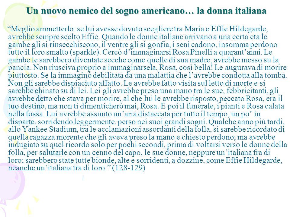 Un nuovo nemico del sogno americano… la donna italiana Meglio ammetterlo: se lui avesse dovuto scegliere tra Maria e Effie Hildegarde, avrebbe sempre scelto Effie.