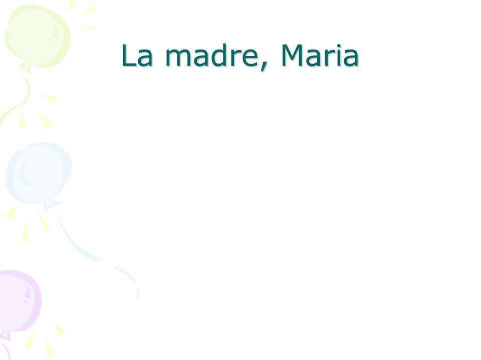 La madre, Maria