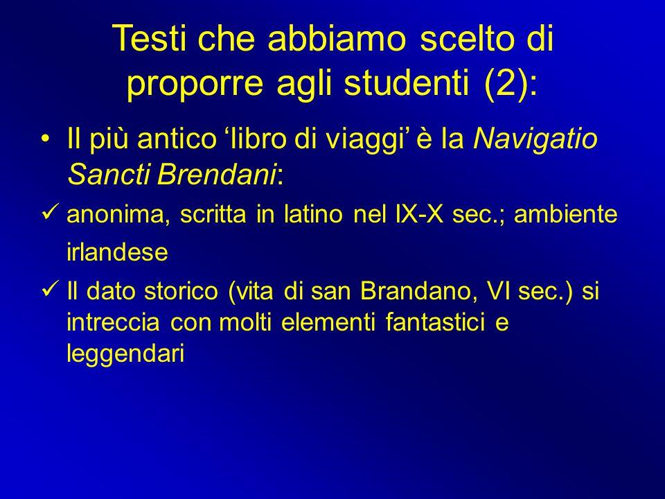Testi che abbiamo scelto di proporre agli studenti (2): Il più antico 'libro di viaggi' è la Navigatio Sancti Brendani: anonima, scritta in latino nel