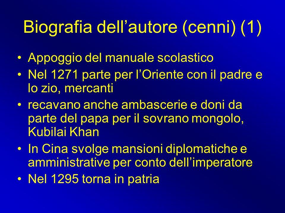 Biografia dell'autore (cenni) (1) Appoggio del manuale scolastico Nel 1271 parte per l'Oriente con il padre e lo zio, mercanti recavano anche ambascer