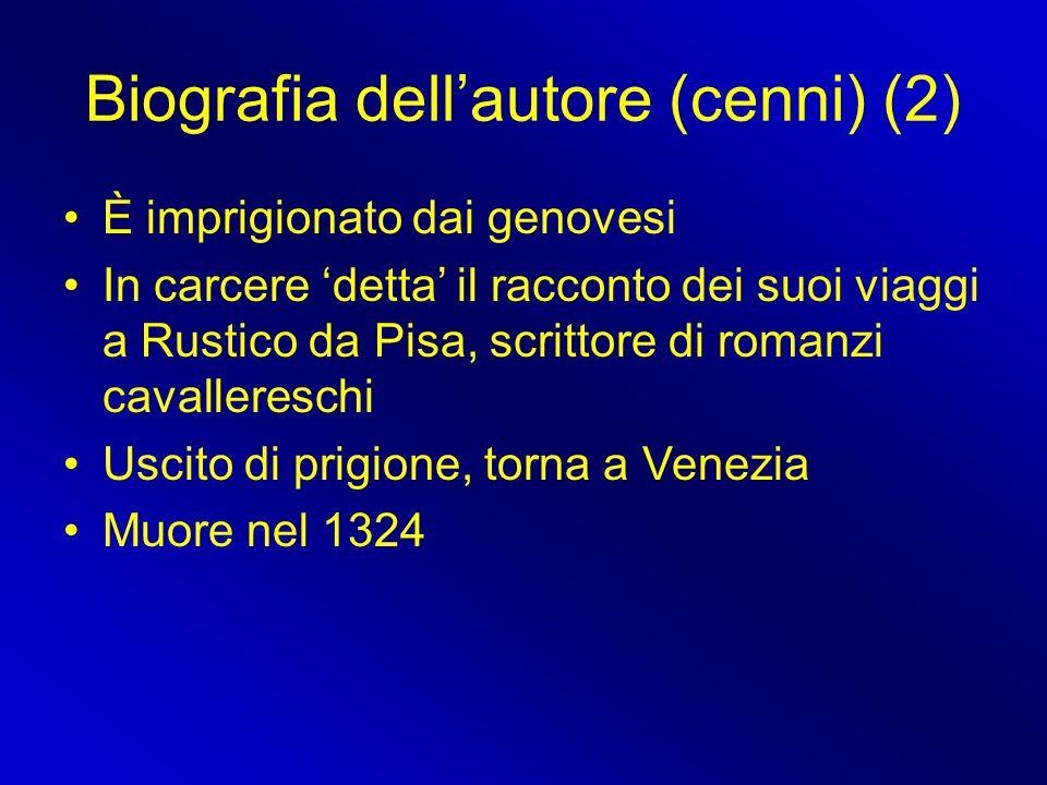 Biografia dell'autore (cenni) (2) È imprigionato dai genovesi In carcere 'detta' il racconto dei suoi viaggi a Rustico da Pisa, scrittore di romanzi c
