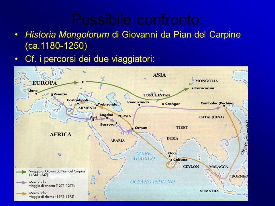 Possibile confronto: Historia Mongolorum di Giovanni da Pian del Carpine (ca.1180-1250) Cf. i percorsi dei due viaggiatori: