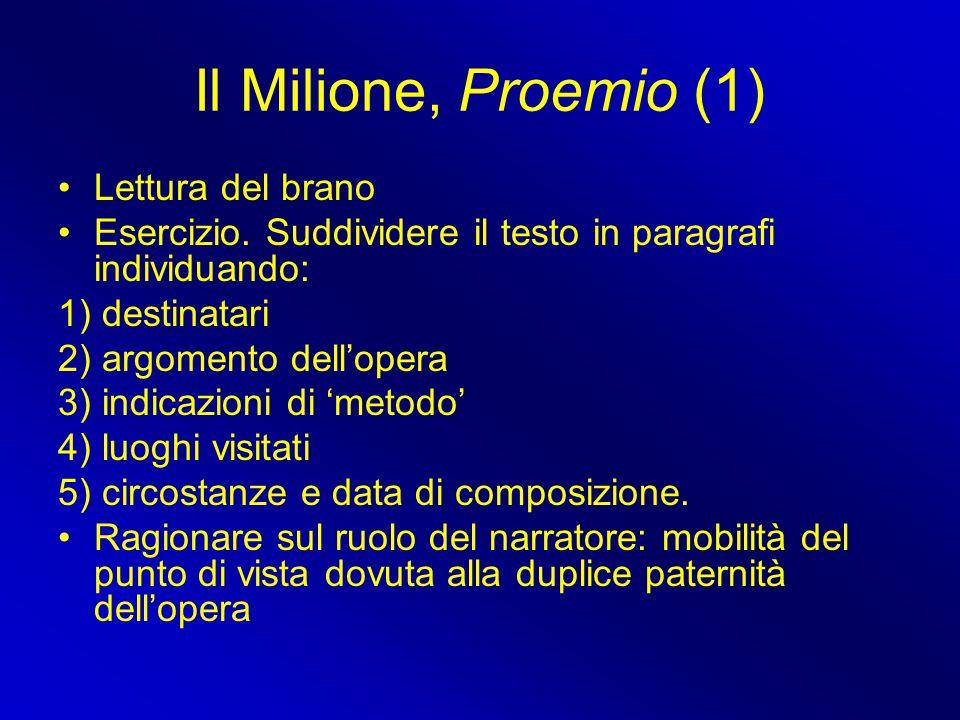 Il Milione, Proemio (1) Lettura del brano Esercizio. Suddividere il testo in paragrafi individuando: 1) destinatari 2) argomento dell'opera 3) indicaz