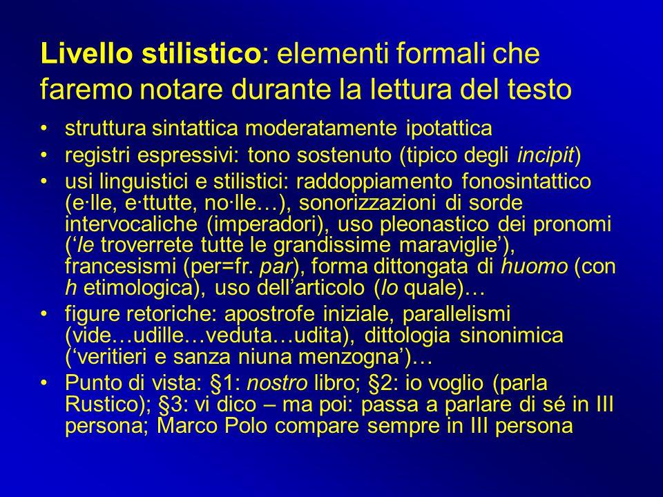 Livello stilistico: elementi formali che faremo notare durante la lettura del testo struttura sintattica moderatamente ipotattica registri espressivi: