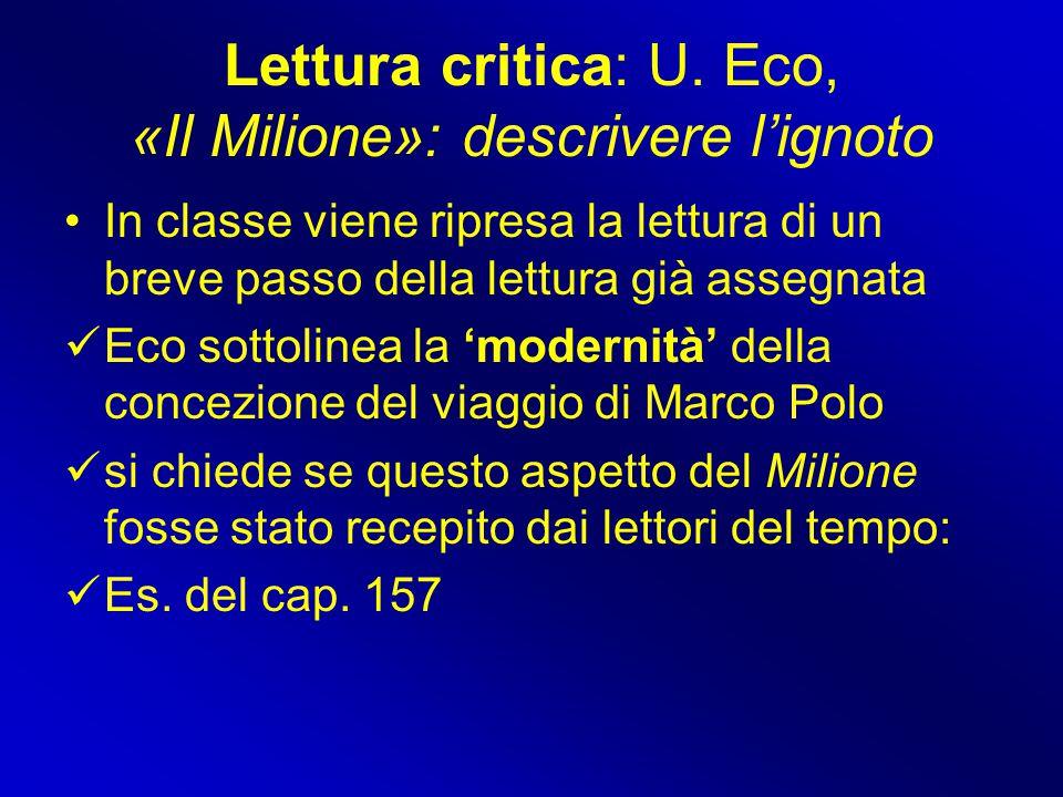 Lettura critica: U. Eco, «Il Milione»: descrivere l'ignoto In classe viene ripresa la lettura di un breve passo della lettura già assegnata Eco sottol