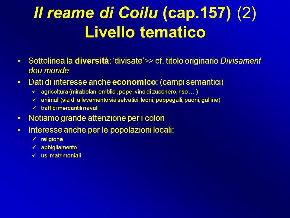 Il reame di Coilu (cap.157) (2) Livello tematico Sottolinea la diversità: 'divisate'>> cf. titolo originario Divisament dou monde Dati di interesse an