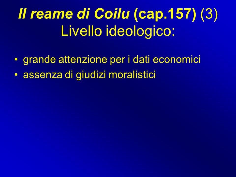 Il reame di Coilu (cap.157) (3) Livello ideologico: grande attenzione per i dati economici assenza di giudizi moralistici
