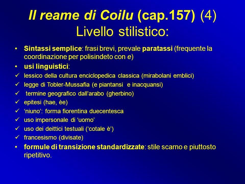 Il reame di Coilu (cap.157) (4) Livello stilistico: Sintassi semplice: frasi brevi, prevale paratassi (frequente la coordinazione per polisindeto con