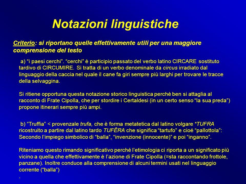 """Notazioni linguistiche Criterio: si riportano quelle effettivamente utili per una maggiore comprensione del testo a) """"i paesi cerchi"""". """"cerchi"""" è part"""