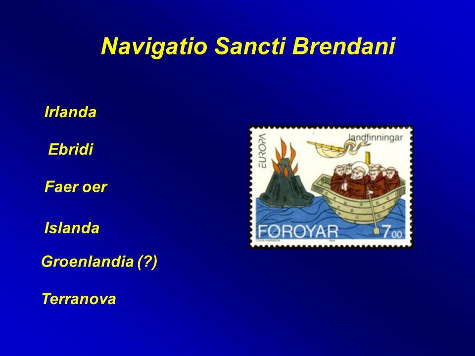 Navigatio Sancti Brendani Irlanda Faer oer Ebridi Islanda Groenlandia (?) Terranova