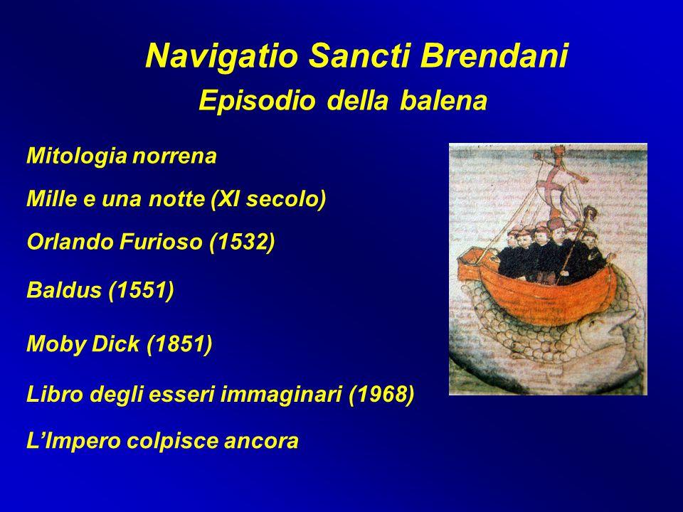 Navigatio Sancti Brendani Episodio della balena Mitologia norrena Mille e una notte (XI secolo) Orlando Furioso (1532) Baldus (1551) Moby Dick (1851)