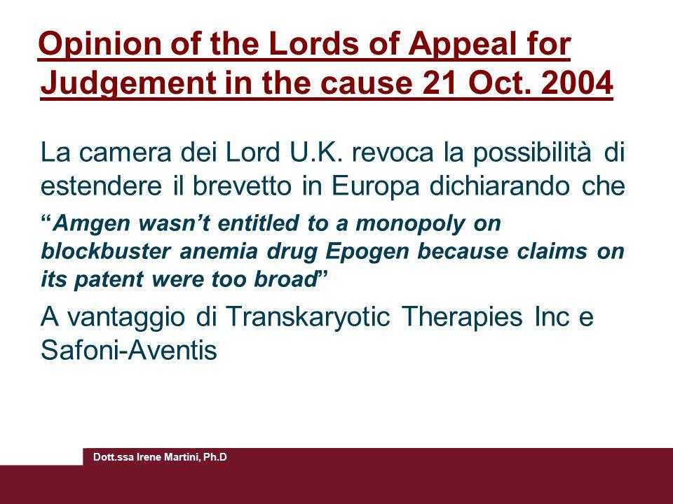 Dott.ssa Irene Martini, Ph.D Opinion of the Lords of Appeal for Judgement in the cause 21 Oct. 2004 La camera dei Lord U.K. revoca la possibilità di e