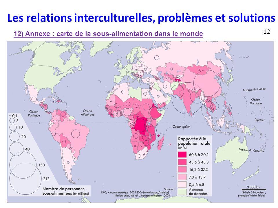 Les relations interculturelles, problèmes et solutions 12) Annexe : carte de la sous-alimentation dans le monde 12