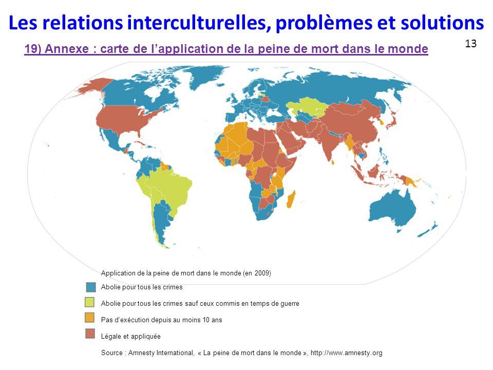 Les relations interculturelles, problèmes et solutions 19) Annexe : carte de l'application de la peine de mort dans le monde 13 Application de la pein