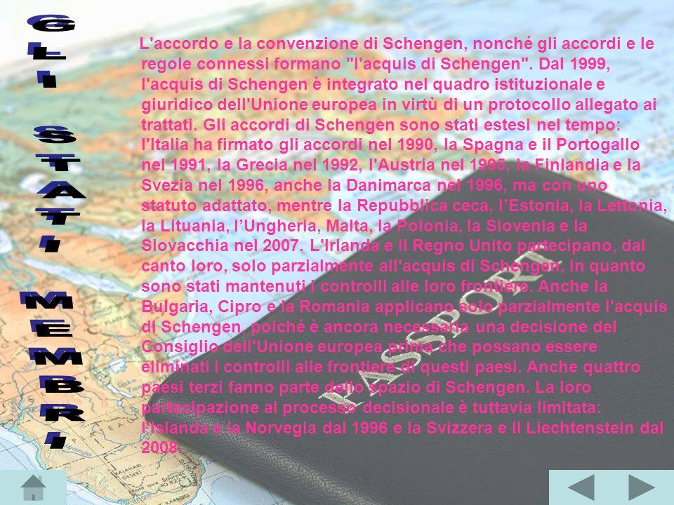 L'accordo e la convenzione di Schengen, nonché gli accordi e le regole connessi formano