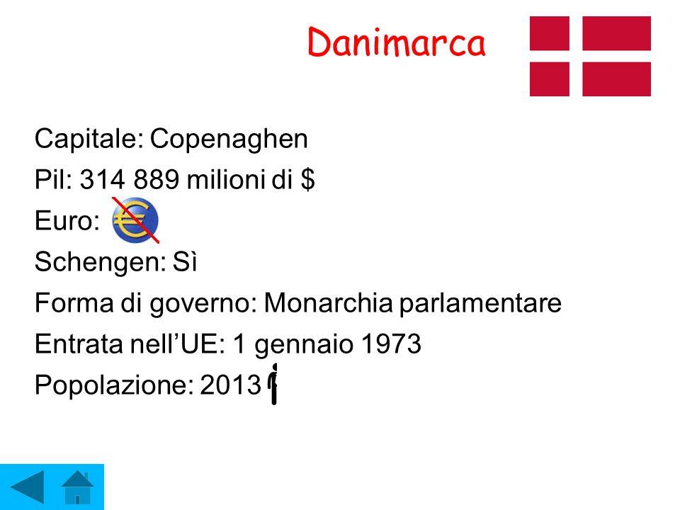 Danimarca Capitale: Copenaghen Pil: 314 889 milioni di $ Euro: Schengen: Sì Forma di governo: Monarchia parlamentare Entrata nell'UE: 1 gennaio 1973 P