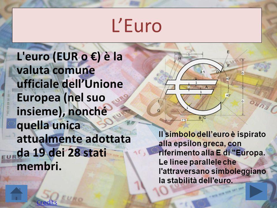 L'Euro L'euro (EUR o €) è la valuta comune ufficiale dell'Unione Europea (nel suo insieme), nonché quella unica attualmente adottata da 19 dei 28 stat