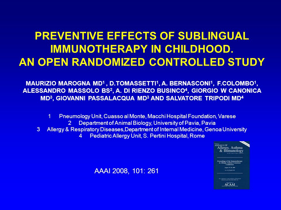 PREVENTIVE EFFECTS OF SUBLINGUAL IMMUNOTHERAPY IN CHILDHOOD. AN OPEN RANDOMIZED CONTROLLED STUDY MAURIZIO MAROGNA MD 1, D.TOMASSETTI 1, A. BERNASCONI