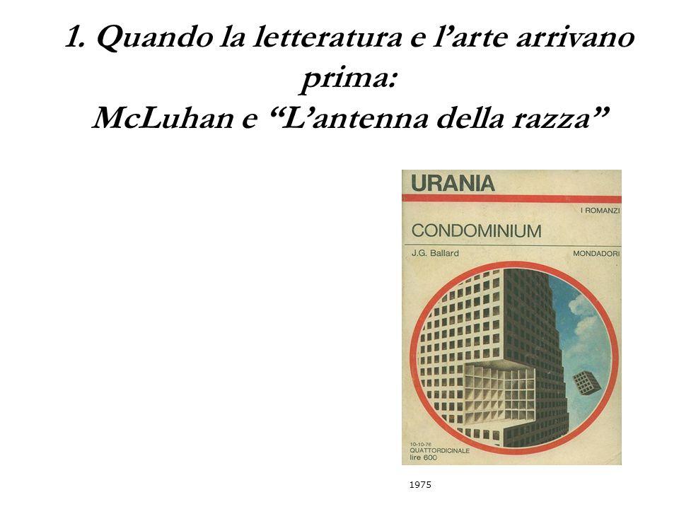 """1. Quando la letteratura e l'arte arrivano prima: McLuhan e """"L'antenna della razza"""" 1975"""