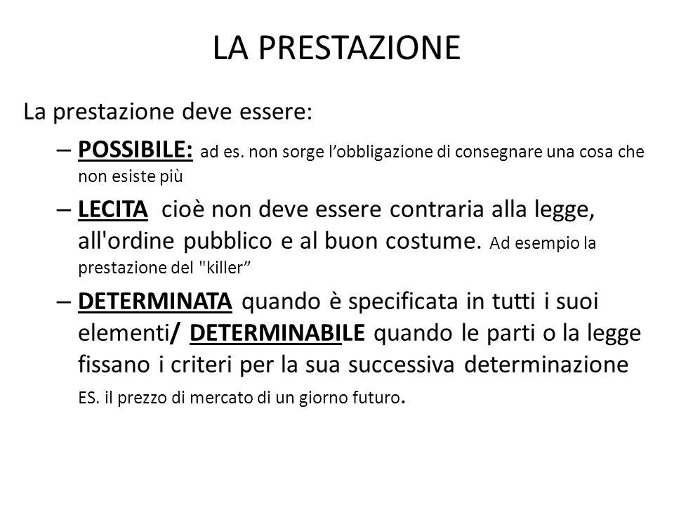 LA PRESTAZIONE La prestazione deve essere: – POSSIBILE: ad es.