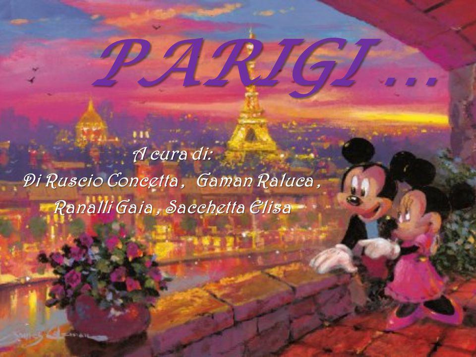 PARIGI … A cura di: Di Ruscio Concetta, Gaman Raluca, Ranalli Gaia, Sacchetta Elisa