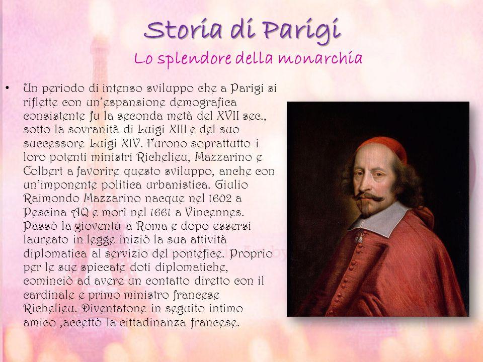 Storia di Parigi Un periodo di intenso sviluppo che a Parigi si riflette con un'espansione demografica consistente fu la seconda metà del XVII sec., s