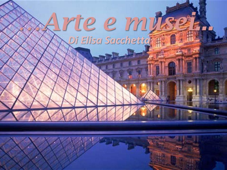 …Arte e musei... Di Elisa Sacchetta