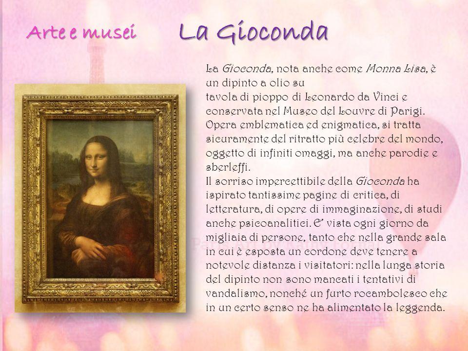 La Gioconda La Gioconda La Gioconda, nota anche come Monna Lisa, è un dipinto a olio su tavola di pioppo di Leonardo da Vinci e conservata nel Museo d