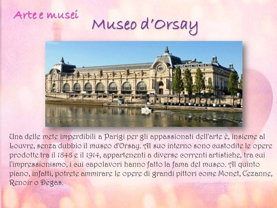 Museo d'Orsay Una delle mete imperdibili a Parigi per gli appassionati dell'arte è, insieme al Louvre, senza dubbio il museo d'Orsay. Al suo interno s