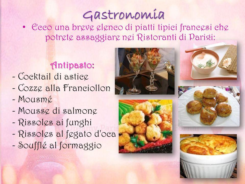 Gastronomia Ecco una breve elenco di piatti tipici francesi che potrete assaggiare nei Ristoranti di Parigi: Ecco una breve elenco di piatti tipici fr