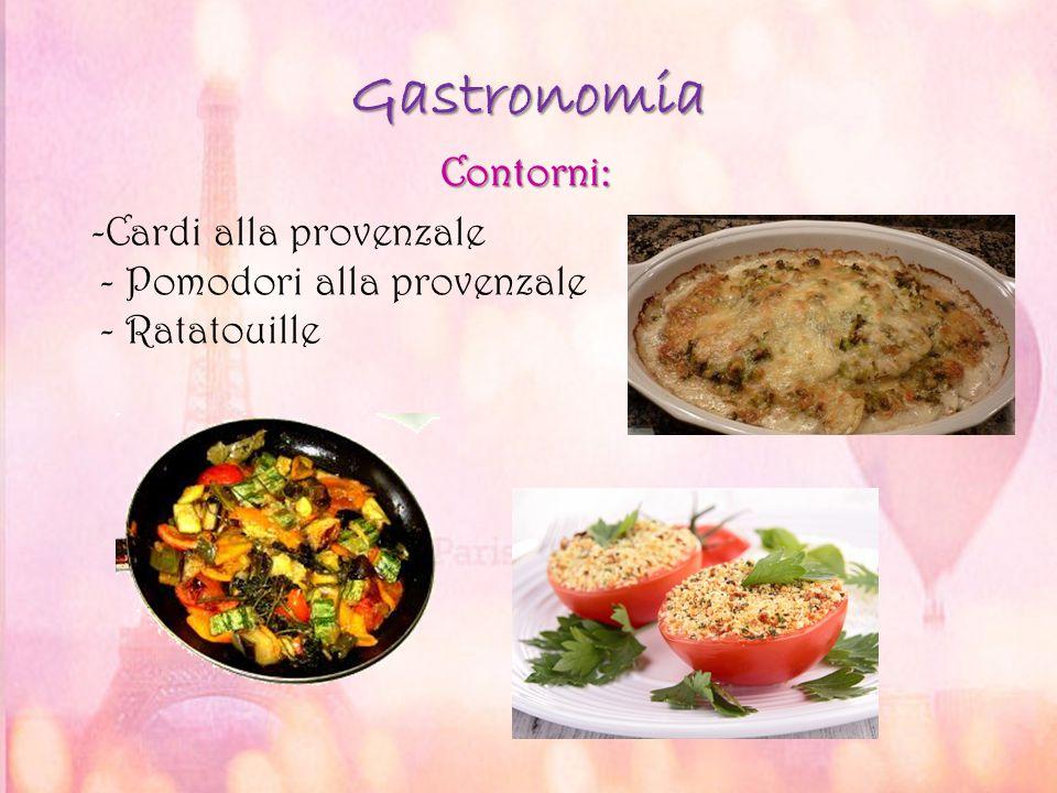 Gastronomia Contorni: -Cardi alla provenzale - Pomodori alla provenzale - Ratatouille
