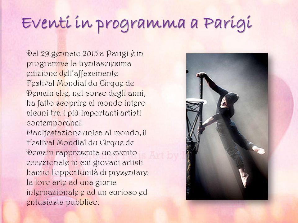 Dal 29 gennaio 2015 a Parigi è in programma la trentaseiesima edizione dell'affascinante Festival Mondial du Cirque de Demain che, nel corso degli ann