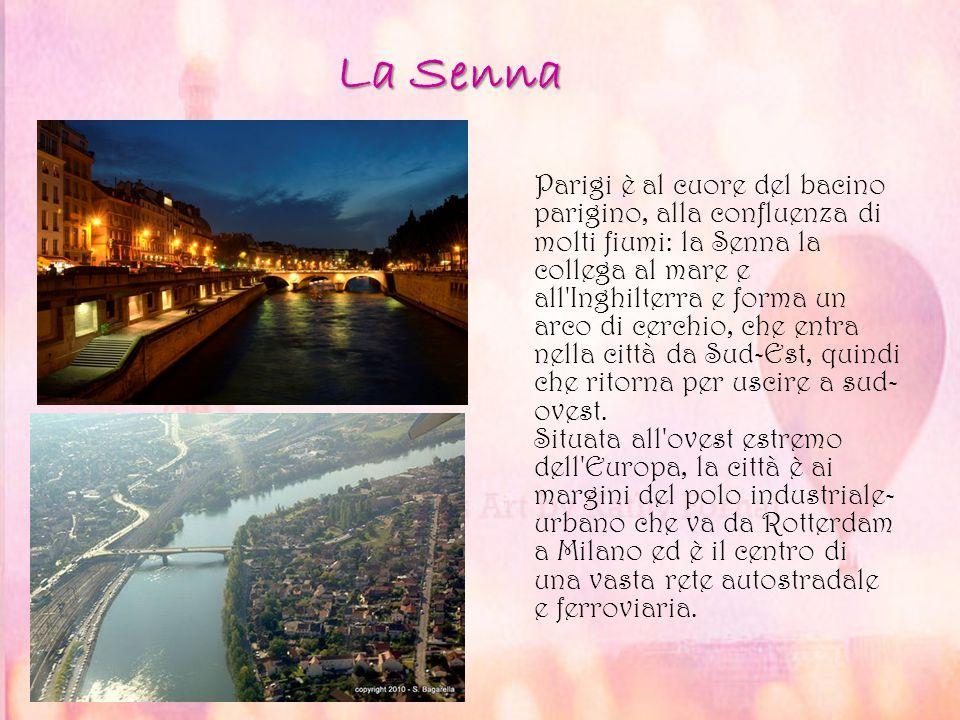 La Senna Parigi è al cuore del bacino parigino, alla confluenza di molti fiumi: la Senna la collega al mare e all'Inghilterra e forma un arco di cerch